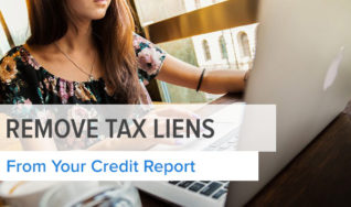How to Remove Tax Liens From Your Credit Report